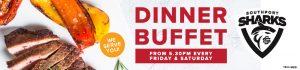 Buffet Dinner at Sharks