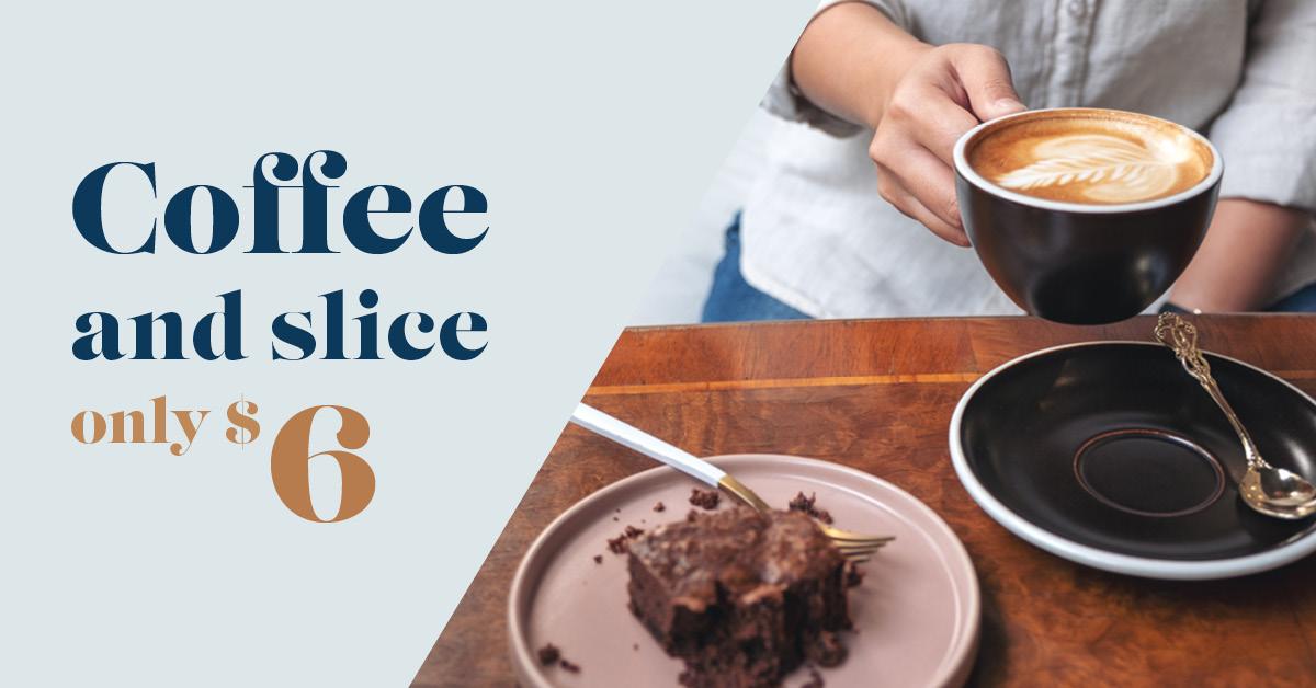 $6 Coffee and Slice